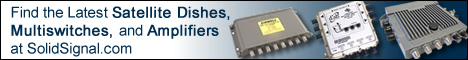 Visit SolidSignal.com for the latest Satellite Dishes, Multiswitches, and Amplifers.